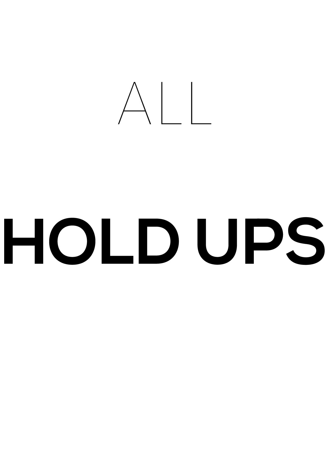 All Hold Ups